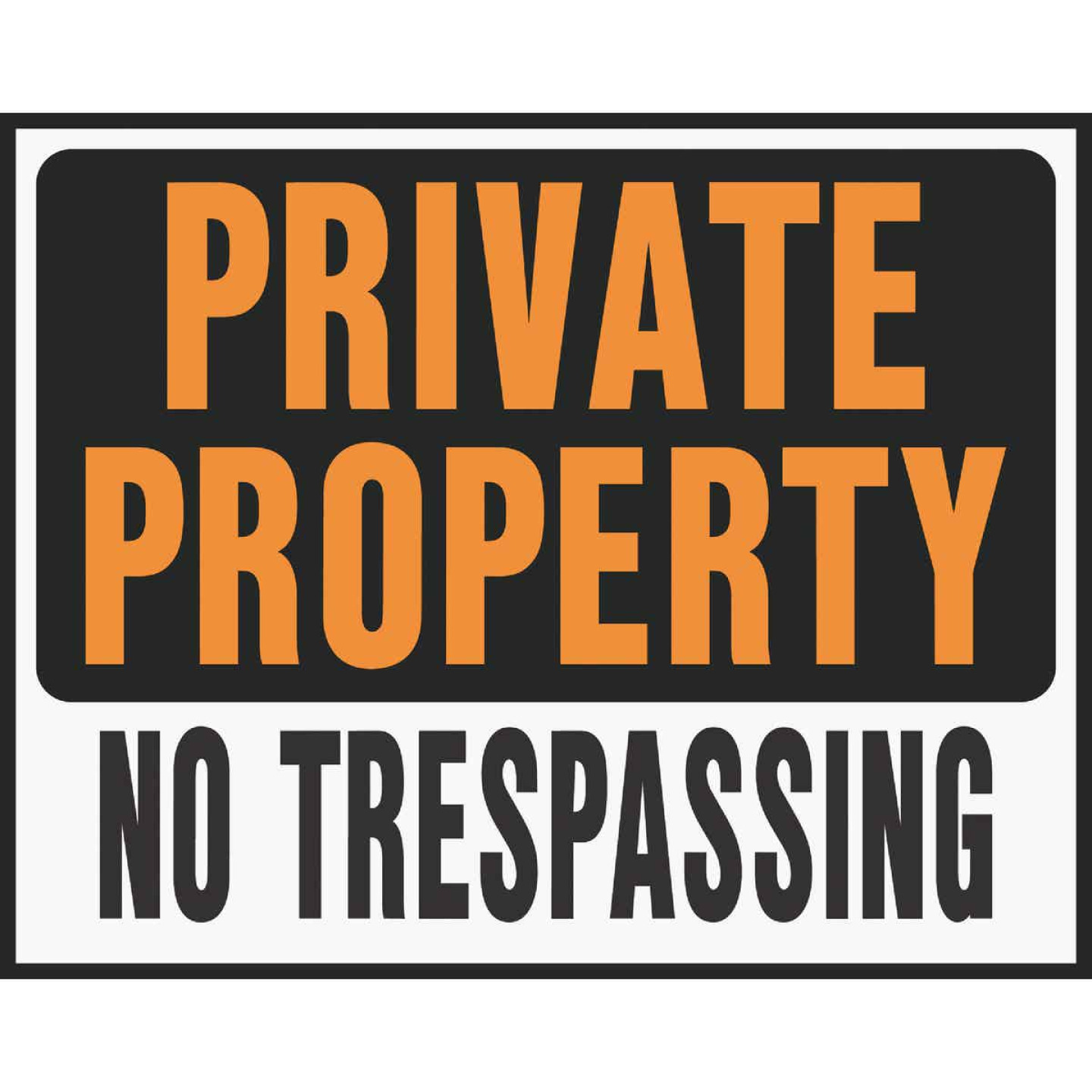 Hy-Ko Heavy Gauge Plastic Sign, Private Property No Trespassing Image 1